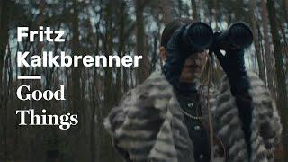 Fritz Kalkbrenner - Good Things (Official Music Video)