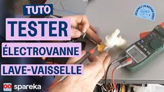 Comment tester l'électrovanne de votre lave-vaisselle ?