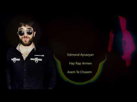Edmond Ayvazyan Ft. Hay Rap Armen - Asem Te Chasem (New Version)