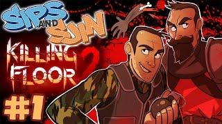 Killing Floor 2 #1 - Sips & Sjin