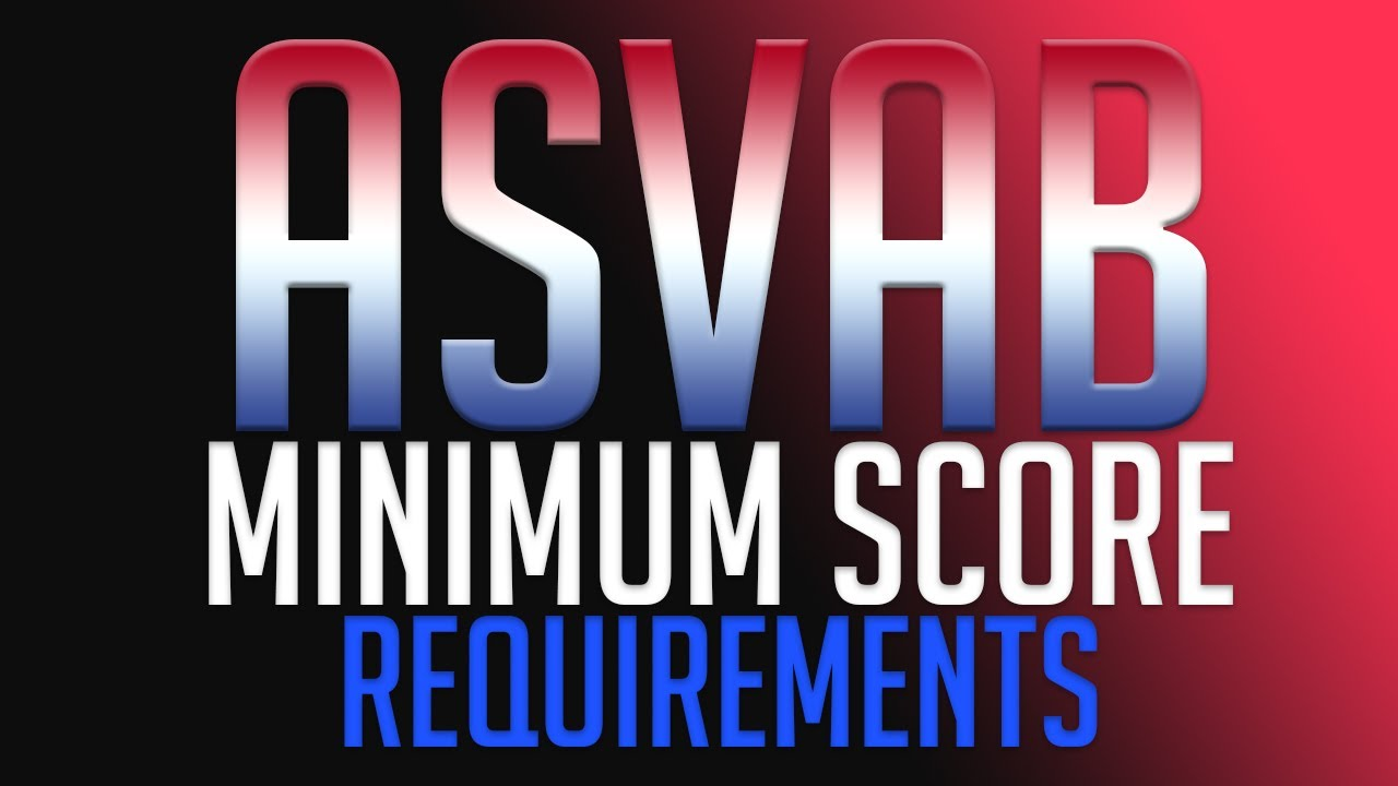 Minimum ASVAB (AFQT) Score for each Branch of the Military
