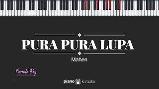 Download Pura Pura Lupa (FEMALE KEY) Mahen (KARAOKE PIANO)