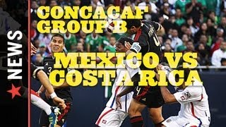 Mexico vs. Costa Rica 2012 Preview: CONCACAF Group B 2014 World Cup Qualifying
