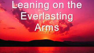 Leaning on the Everlasting Arms [FREE DOWNLOAD] (hymn) with lyrics