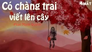 """""""Có chàng trai viết lên cây"""" Phan Mạnh Quỳnh karaoke/ lyric"""