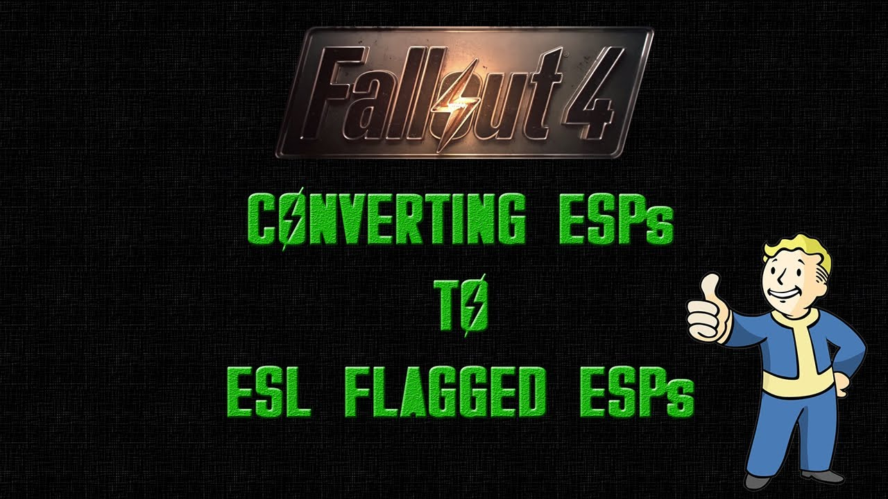 Fo4Edit Esp To Esl / Convert esp to esl using xedit.