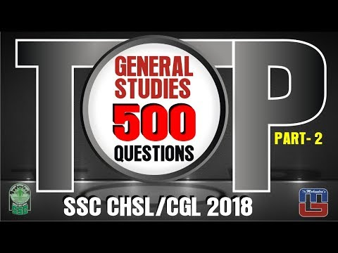 Top 500 Questions | Part 2 | General Studies | SSC CHSL | CGL Special 2018