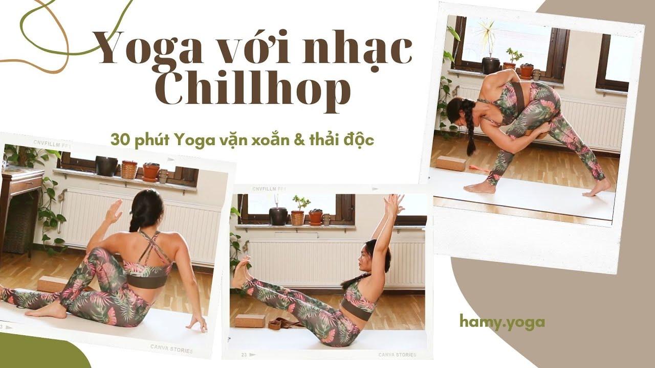 Chuỗi Yoga với nhạc Chillhop Lofi - Vinyasa Flow Vặn Xoắn & Thải Độc