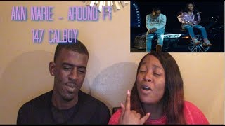 Ann Marie - Around ft 147 Calboy - Reaction