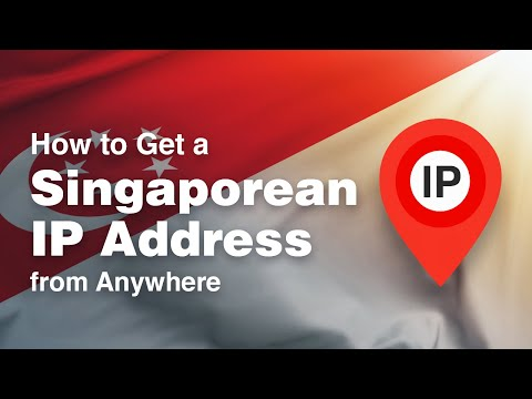 How to Get a Singaporean IP Address from Anywhere