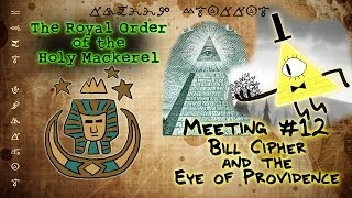 BILL CIPHER AND THE EYE OF PROVIDENCE [GRAVITY FALLS]: The Royal Order of the Holy Mackerel