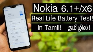 Nokia 6.1 Plus/X6 Real Life Battery Test In Tamil!