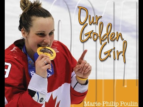 Our Golden Girl (Marie-Philip Poulin)