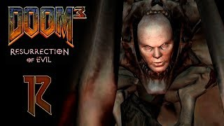 DOOM 3: Resurrection of Evil (BFG Edition) - АД [#12] Финал | PC