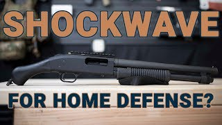 Is the Mossberg Shockwave a viable home defense gun