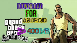 GTA SAN ANDREAS FREE DOWNLOAD FOR ANDROID [350 MB] WITH GAMEPLAY PROOF