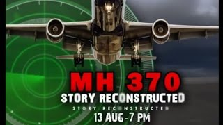 special report mh370 story reconstructed