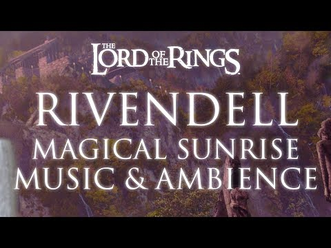 Lord Of The Rings Music & Ambience | Rivendell, Magical Sunrise (3rd Edition)