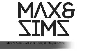 Max & Sims - Get it on Tonight (Original Mix)