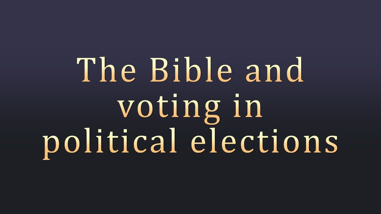 what does the bible say about politics and voting