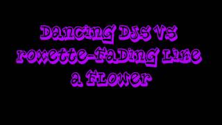 Dancing Djs Vs Roxette-Fading Like A Flower ( Ultimate Clubland A Decade In Dance )