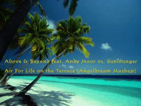 Above & Beyond feat. Andy Moor vs. Sunlounger - Air For Life on the Terrace (Angeldream Mashup)