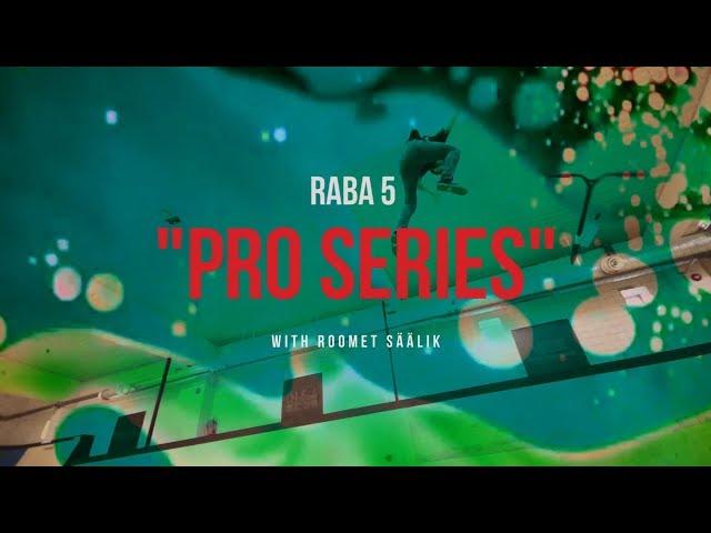Raba 5 Pro Series Ep. 02 - Roomet Säälik (2018)