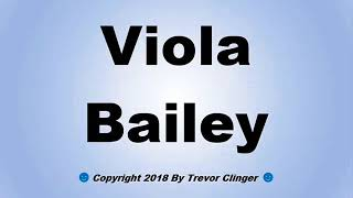 How To Pronounce Viola Bailey