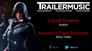 Assassin's Creed Syndicate - Story Trailer Music #2 (Liquid Cinema - Avalon)