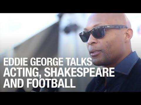 Eddie George Talks Acting, Shakespeare And Football