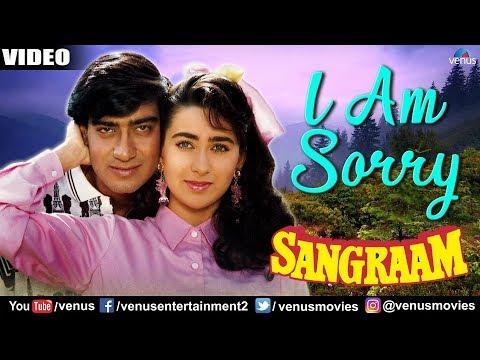 I Am Sorry (Sangraam)