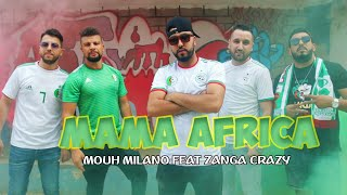 Mouh Milano Ft Zanga Crazy - #MamaAfrica ماما أفريكا