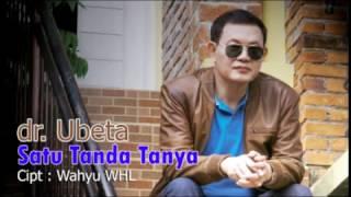 Satu Tanda Tanya , Dr. Ubeta , Official video with Lyrics. A Question Mark