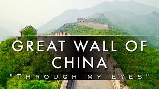 "The great wall of china - ""through my eyes"""
