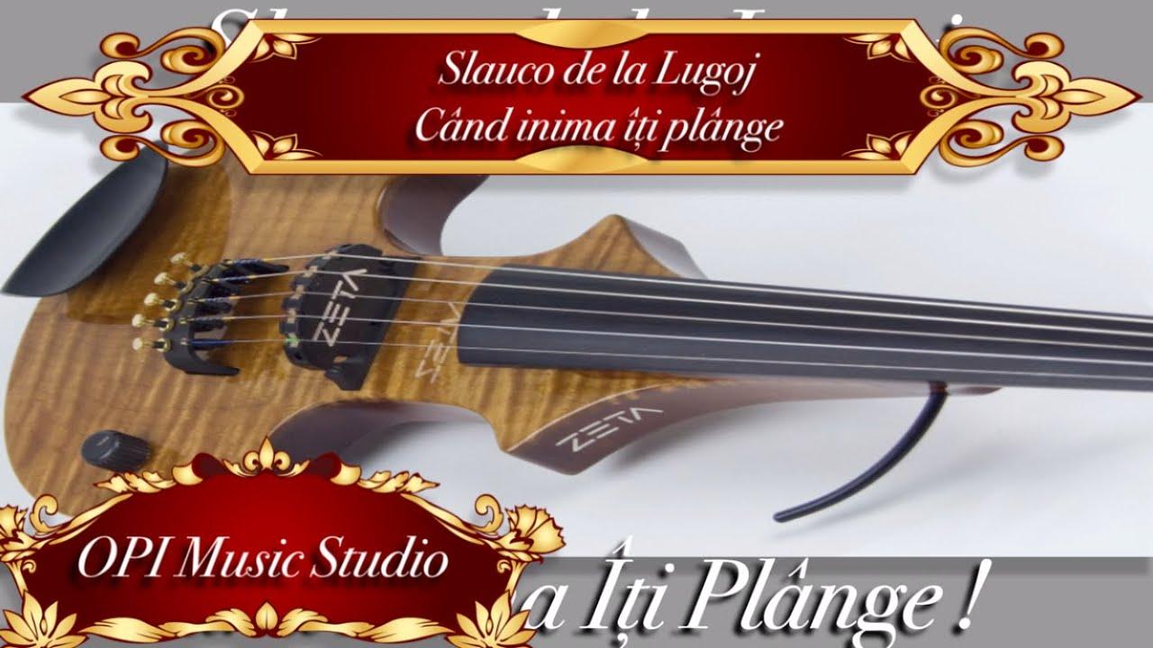 SLAUCO DE LA LUGOJ - CAND INIMA ITI PLANGE - VIOARA [ALBUM NOU] (2017)