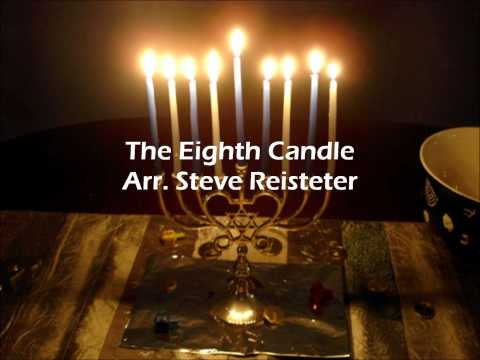 The Eighth Candle Arr. Steve Reisteter