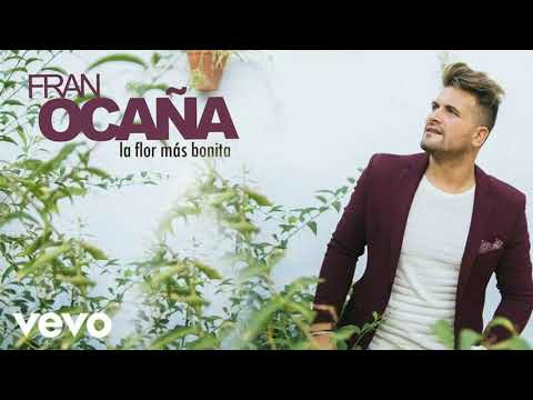 Fran Ocaña - Eres La Flor Más Bonita