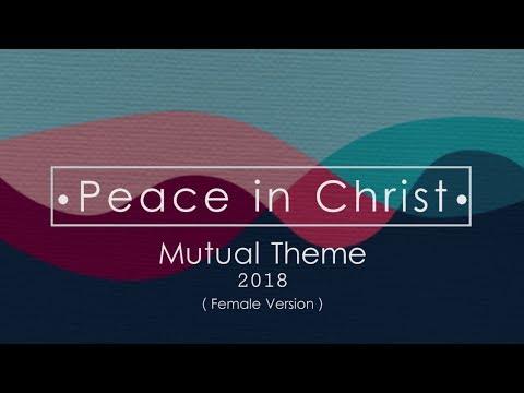 Peace In Christ Mutual Theme 2018 Female Version Lyrics Youtube