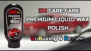 3M Auto Specialty Premium Liquid Wax for Exterior UnBoxing & Review