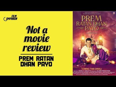 Prem Ratan Dhan Payo  | Not A Movie Review | Sucharita Tyagi | Film Companion