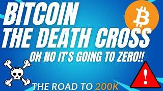 THE BITCOIN DEATH CROSS! - BTC PRICE PREDICTION - SHOULD I BUY BTC - BITCOIN FORECAST 200K BTC