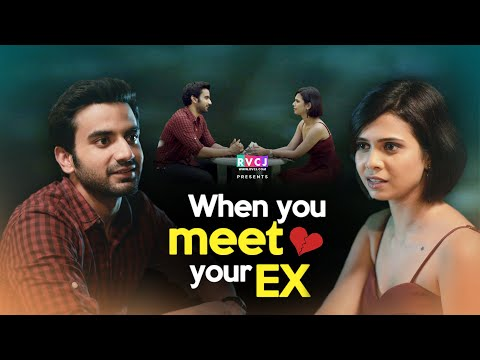 When You Meet Your EX - RVCJ Media