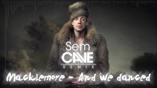 Macklemore - And we danced (Sem Cave Remix) (Acapella Download Link)