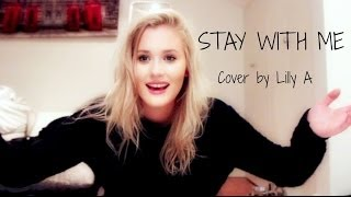 Stay With Me - Sam Smith (Cover by Lilly Ahlberg)