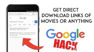 Find Direct Download Links of Movies or Anything in Google