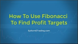 Forex Trading: How To Use Fibonacci To Find Profit Targets