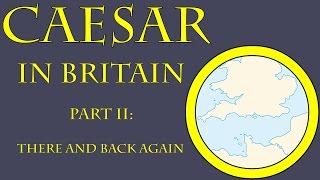 Caesar In Britain II There And Back Again 54 B C E