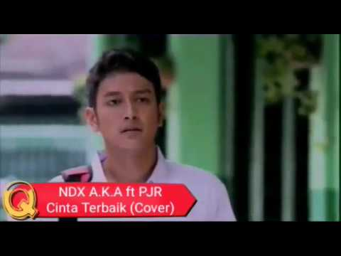 NDX A.K.A ft PJR - CINTA TERBAIK(COVER)(LIRIK)(VIDEO KLIP)