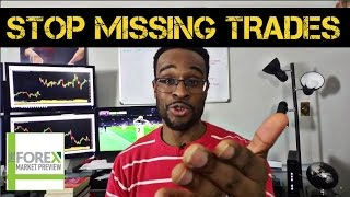 FOREX TRADING: How To Stop Missing Trades