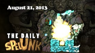 A hell of a good day - The Daily Spelunk (8-21-13)